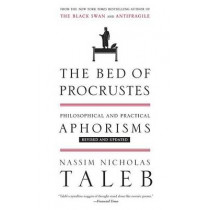 The Bed of Procrustes: Philosophical and Practical Aphorisms by Nassim Nicholas Taleb, 9780812982404