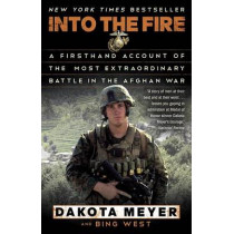 Into The Fire by DAKOTA MEYER, 9780812983616