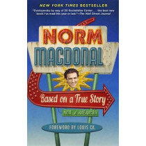 Based on a True Story: Not a Memoir by Norm MacDonald, 9780812983869