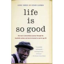 Life Is So Good by George Dawson, 9780812984873