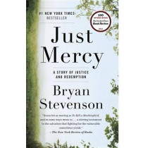 Just Mercy: A Story of Justice and Redemption by Bryan Stevenson, 9780812984965