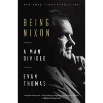 Being Nixon by Evan Thomas, 9780812985412