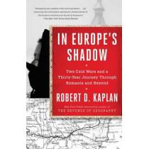In Europe's Shadow by Robert D. Kaplan, 9780812986624