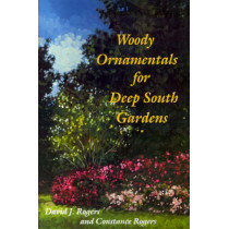 Woody Ornamentals for Deep South Gardens by David J. Rogers, 9780813010212