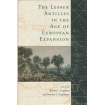 The Lesser Antilles in the Age of European Expansion by Robert L. Paquette, 9780813014289