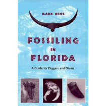 Fossiling in Florida by Mark Renz, 9780813016771