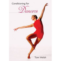 Conditioning For Dancers by Tom Welsh, 9780813033907