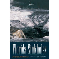 Florida Sinkholes: Science and Policy by Robert Brinkmann, 9780813044958