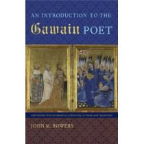 An Introduction to the Gawain Poet by John M. Bowers, 9780813049588