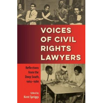 Voices of Civil Rights Lawyers: Reflections from the Deep South, 1964-1980 by Kent Spriggs, 9780813054322