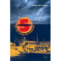 Category 5: The 1935 Labor Day Hurricane by Thomas Neil Knowles, 9780813061306