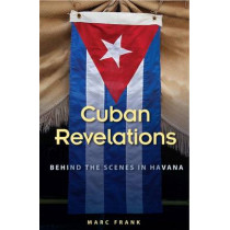 Cuban Revelations: Behind the Scenes in Havana by Marc Frank, 9780813061818