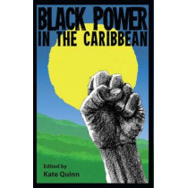 Black Power in the Caribbean by Kate Quinn, 9780813061887