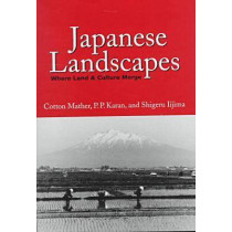 Japanese Landscapes: Where Land and Culture Merge by Cotton Mather, 9780813120904