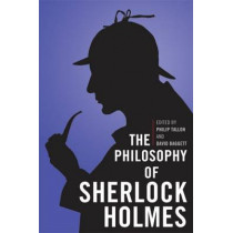 The Philosophy of Sherlock Holmes by Philip Tallon, 9780813136714