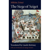 The Siege of Sziget by Miklos Zrinyi, 9780813218618