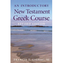 An Introductory New Testament Greek Course by Francis T. Gignac, 9780813227832