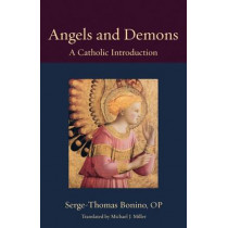 Angels and Demons: A Catholic Introduction by Serge-Thomas Bonino, 9780813227993