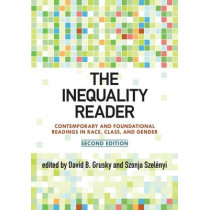 The Inequality Reader: Contemporary and Foundational Readings in Race, Class, and Gender by David B. Grusky, 9780813344843