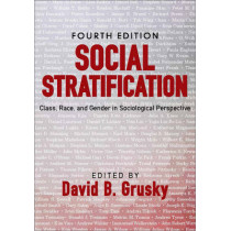 Social Stratification: Class, Race, and Gender in Sociological Perspective by David B. Grusky, 9780813346717