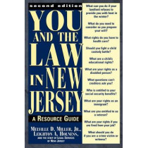 You and the Law in New Jersey: A Resource Guide by Leighton A. Holness, 9780813525327