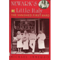 Newark's Little Italy: The Vanished First Ward by Michael Immerso, 9780813527574