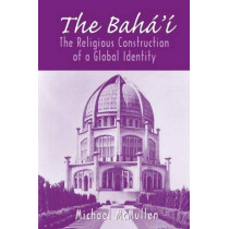 The Baha'i: The Religious Construction of a Global Identity by Michael McMullen, 9780813528366