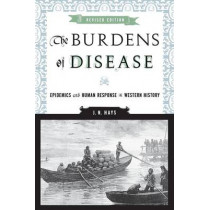 The Burdens of Disease: Epidemics and Human Response in Western History, 9780813546131