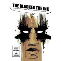 The Blacker the Ink: Constructions of Black Identity in comics and Sequential Art by Frances Gateward, 9780813572338