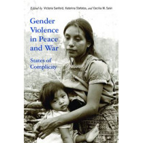 Gender Violence in Peace and War: States of Complicity by Victoria Sanford, 9780813576176