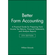 Better Farm Accounting: A Practical Guide for Preparing Farm Income Tax Returns, Financial Statements, and Analysis Reports by William C. Edwards, 9780813821566