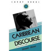 Caribbean Discourse: Selected Essays by Edouard Glissant, 9780813913735