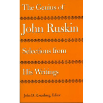 The Genius of John Ruskin: Selections from His Writings by John Ruskin, 9780813917894