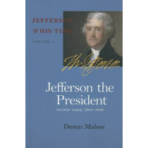 Jefferson the President: Second Term, 1805-1809 by Dumas Malone, 9780813923659