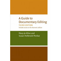 A Guide to Documentary Editing by Mary-Jo Kline, 9780813927268