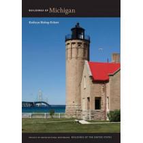 Buildings of Michigan by Kathryn Bishop Eckert, 9780813931579