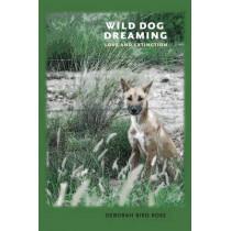 Wild Dog Dreaming: Love and Extinction by Deborah Bird Rose, 9780813933597