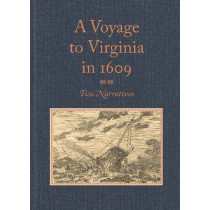 "A Voyage to Virginia in 1609: Two Narratives: Strachey's """"True Reportory"""" and Jourdain's Discovery of the Bermudas by Louis Booker Wright, 9780813934662"