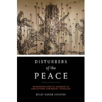 Disturbers of the Peace: Representations of Madness in Anglophone Caribbean Literature by Kelly Baker Josephs, 9780813935065