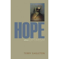 Hope Without Optimism by Terry Eagleton, 9780813937342