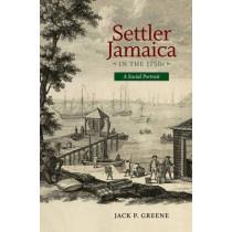 Settler Jamacia in the 1750s: A Social Portrait by Jack P. Greene, 9780813938318