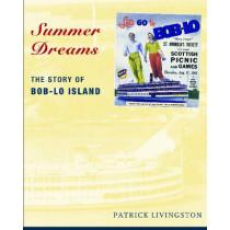 Summer Dreams: The Story of Bob-lo Island, 9780814333655