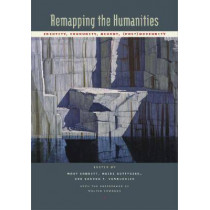 Remapping the Humanities: Identity, Community, Memory, (Post)Modernity, 9780814333693