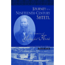 Journey to a Nineteenth-century Shtetl: The Memoirs of Yekhezkel Kotik, 9780814334218