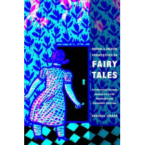 Critical and Creative Perspectives on Fairy Tales: An Intertextual Dialogue between Fairy-Tale Scholarship and Postmodern Retellings by Vanessa Joosen, 9780814334522