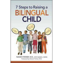 7 Steps to Raising a Bilingual Child by Naomi Steiner, 9780814400463