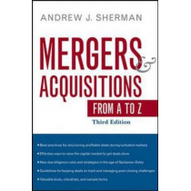 Mergers and Acquisitions from A to Z by Andrew Sherman, 9780814413838