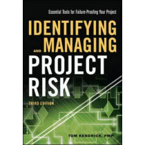 Identifying and Managing Project Risk: Essential Tools for Failure-Proofing Your Project by Tom Kendrick, 9780814436080