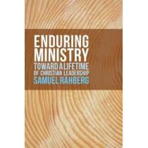 Enduring Ministry: Toward a Lifetime of Christian Leadership by Samuel D. Rahberg, 9780814647110