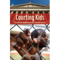 Courting Kids: Inside an Experimental Youth Court by Carla J. Barrett, 9780814709450